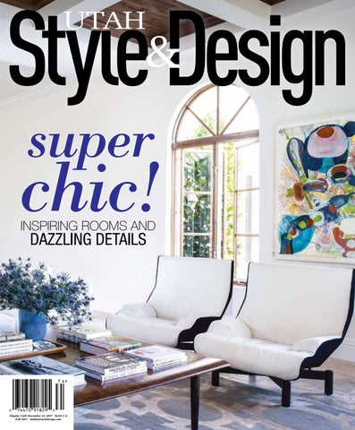 Utah Style And Design.Utah Style Design Fall 2017 By Utah Style Design Issuu