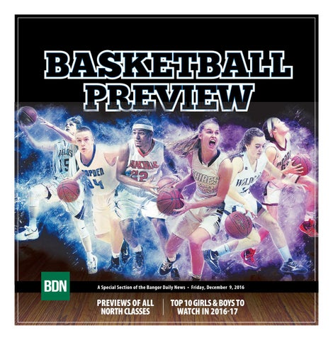 0603b24aea1d Basketball Preview 2016 2017 by Bangor Daily News - issuu