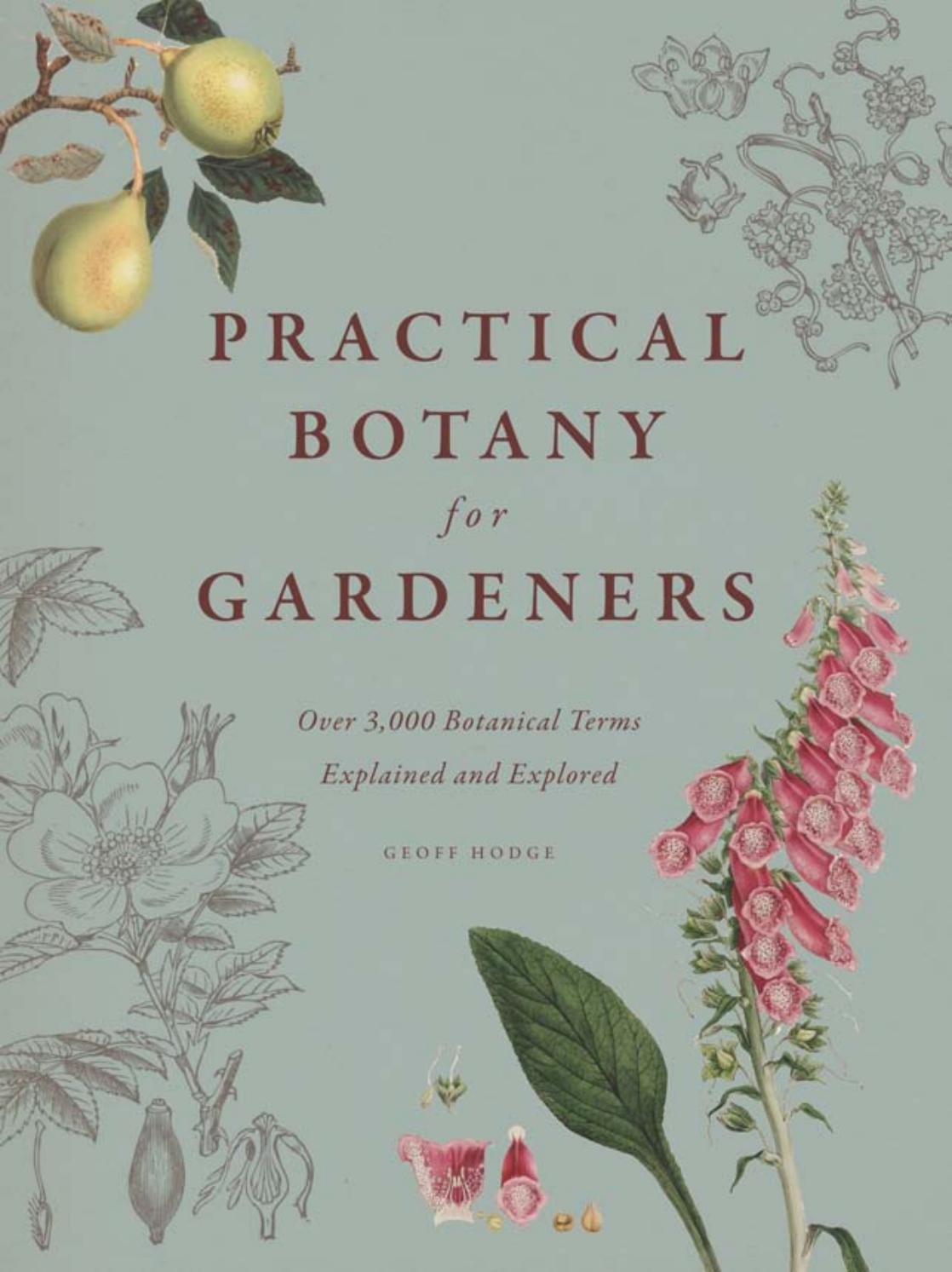 Practical Botany For Gardeners Over 3 000 Botanical Terms Explained And Explored By Fernando Ruz Chileangarden Issuu
