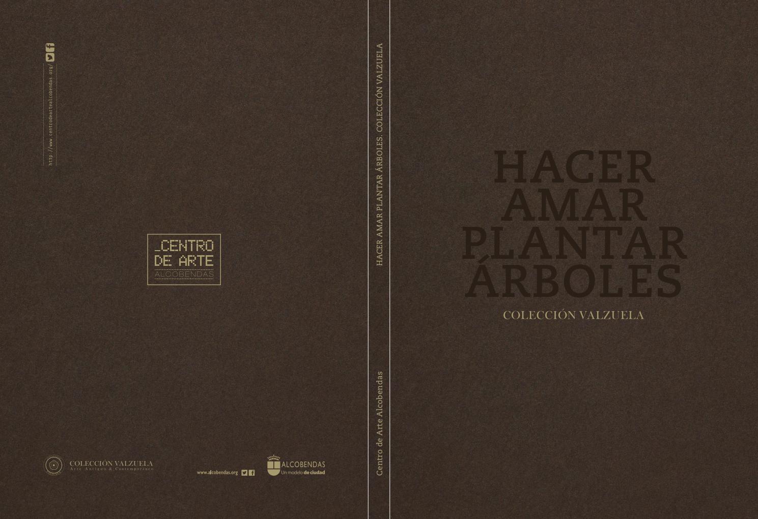 Hacer Amar Plantar Rboles Colecci N Valzuela By Centro De Arte  # Muebles Kassel Concepcion