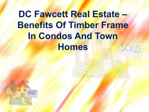 Dc Fawcett Real Estate – Benefits of Timber frame in condos