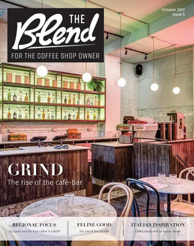 Cafe culture issue 37 by cafe culture issuu the blend october 2017 fandeluxe Image collections
