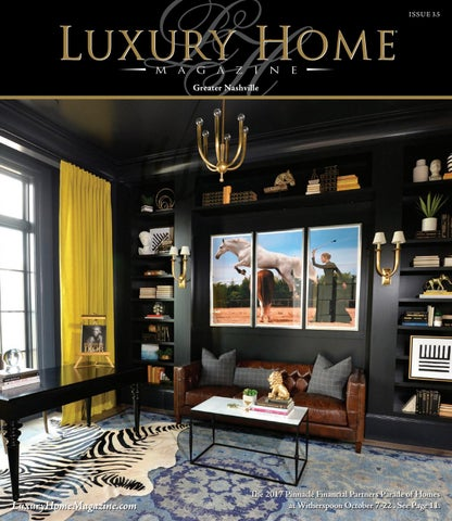 Luxury Home Magazine Nashville Issue 3 5 by Luxury Home Magazine issuu