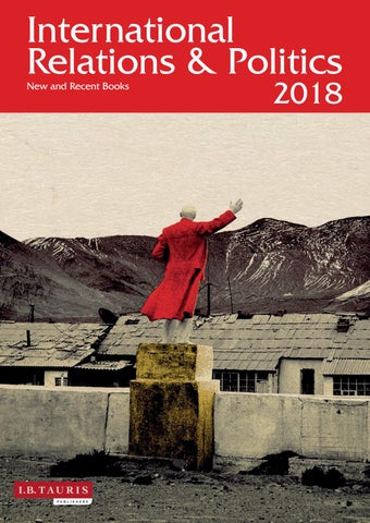 International Relations & Politics - 2018 by I B Tauris - issuu