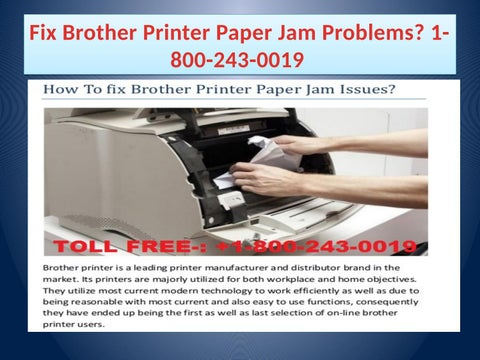 Fix Brother Printer Paper Jam Problems? 1-800-243-0019 by