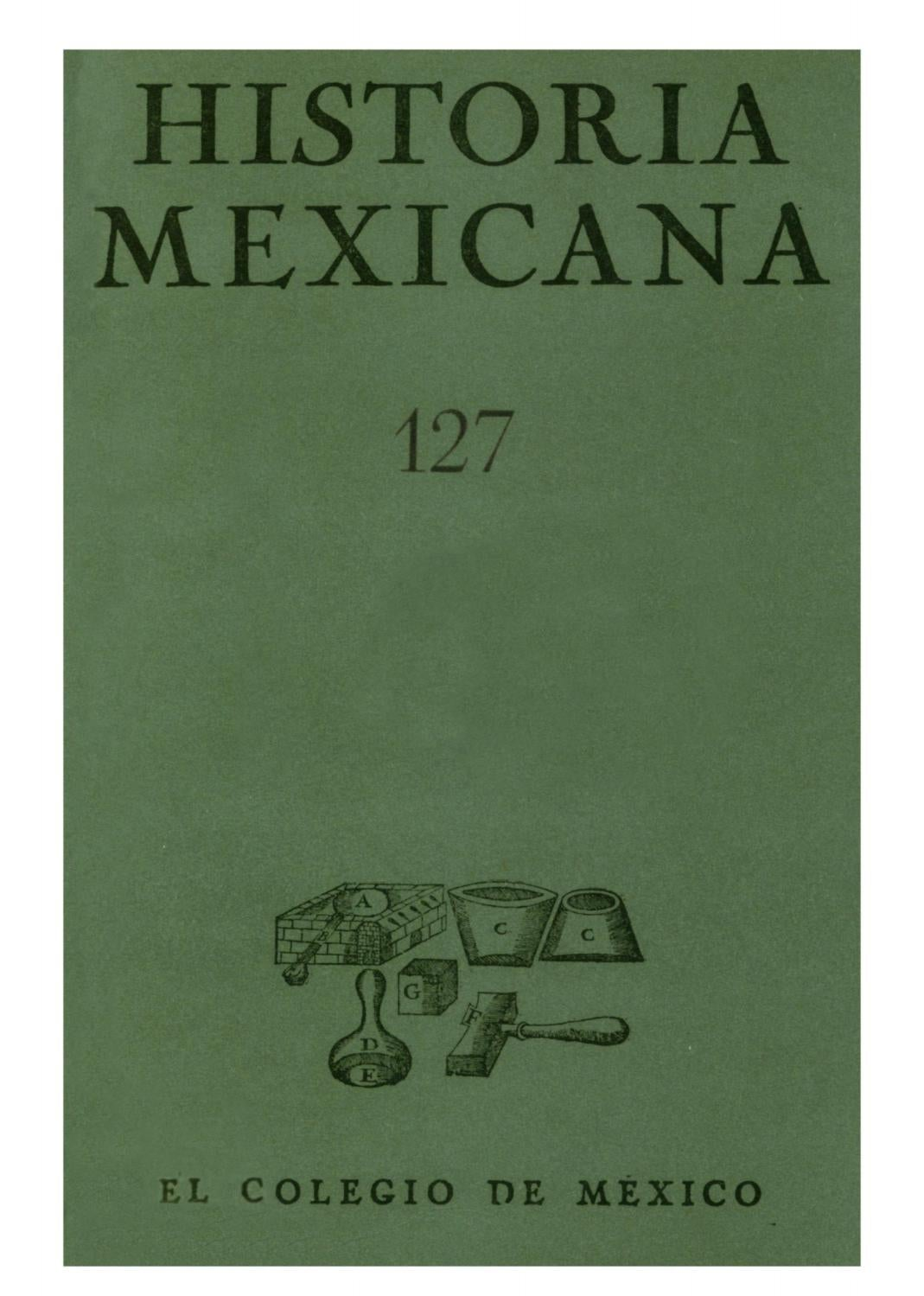 Historia mexicana 127 volumen 32 número 3 by Ce Ocelotl - issuu