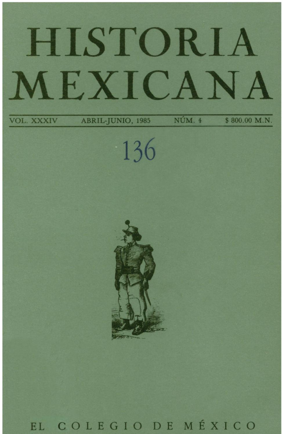 Historia mexicana 136 volumen 34 número 4 by Ce Ocelotl - issuu