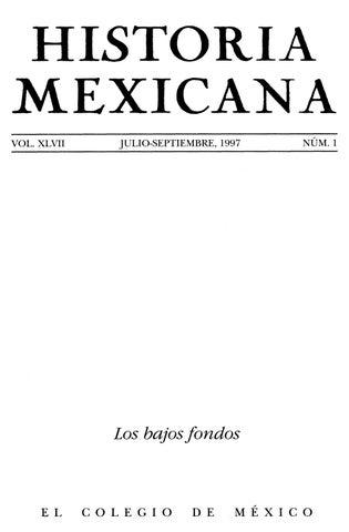 Historia mexicana 185 volumen 47 nmero 1 los bajos fondos by ce historia mexicana 185 volumen 47 nmero 1 los bajos fondos by ce ocelotl issuu malvernweather Choice Image