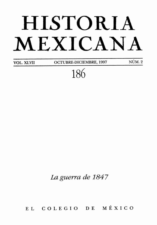 f7e9aa3197d Historia mexicana 186 volumen 47 número 2 la guerra de 1847 by Ce Ocelotl -  issuu