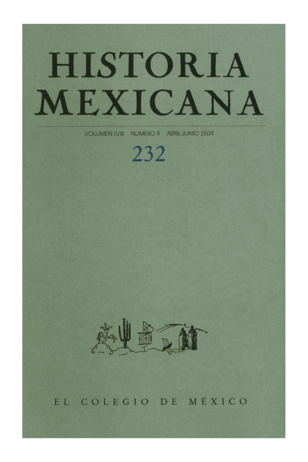 Historia mexicana 232 volumen 58 número 4 by Ce Ocelotl - issuu