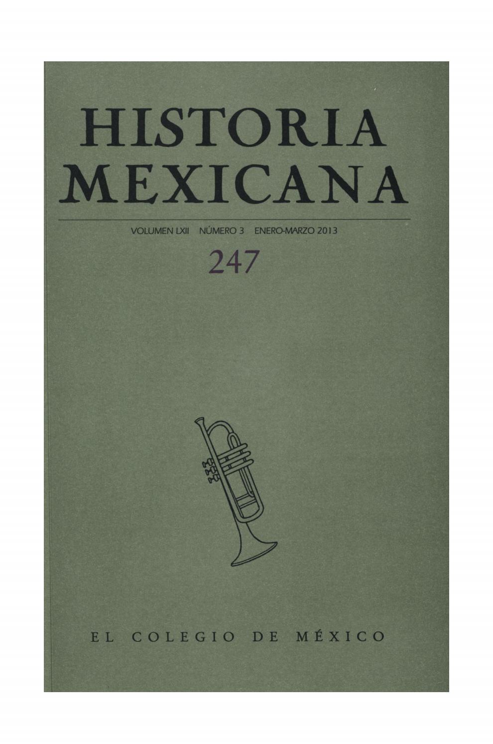 Historia mexicana 247 volumen 62 número 3 by Ce Ocelotl - issuu