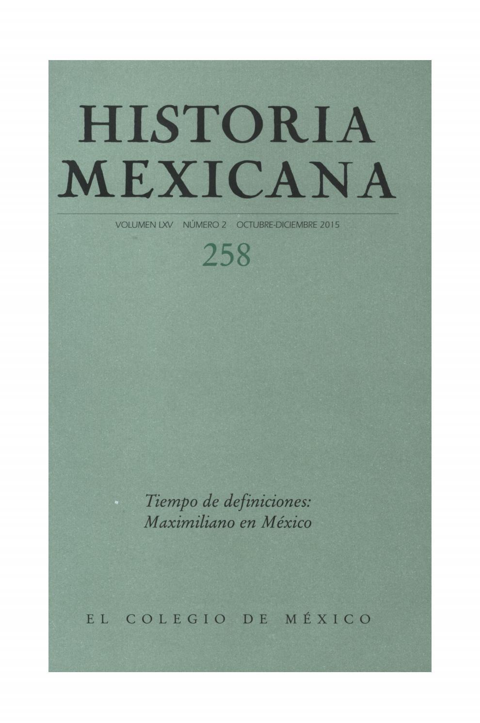 51d94979f7a Historia mexicana 258 volumen 65 número 2 tiempo de definiciones  maximiliano en méxico by Ce Ocelotl - issuu