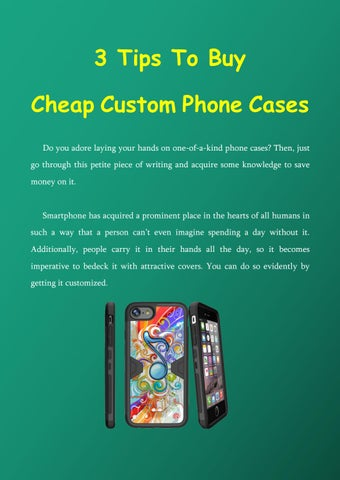 3 Tips To Buy Cheap Custom Phone Cases by Miniturtle - issuu