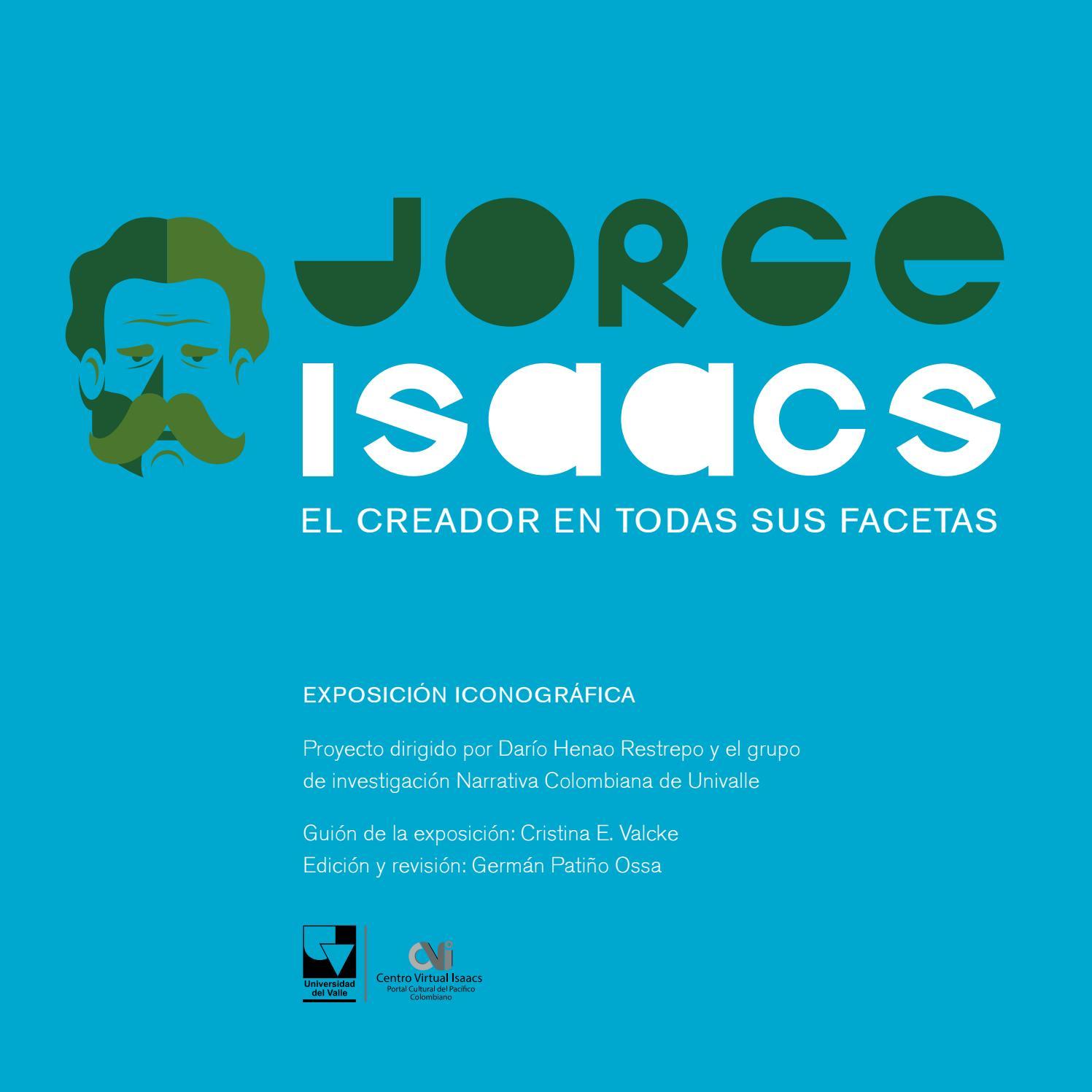 Vida y obra de Isaacs. Exposición. Cali, octubre 12, 2017 by Gabriel Ruiz Arbelaez - issuu