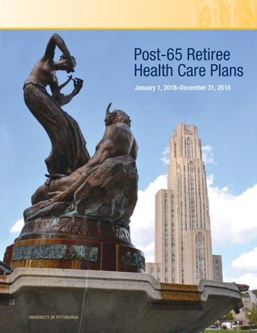 University of Pittsburgh 2018 Post 65 Retiree Health Care Plans by