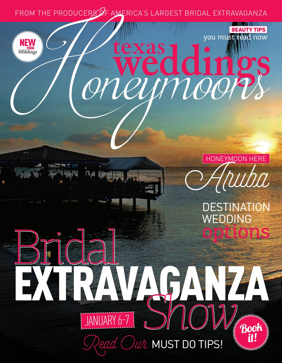 Texas Weddings Honeymoons Edition by Bridal Extravaganza Show Houston -  issuu