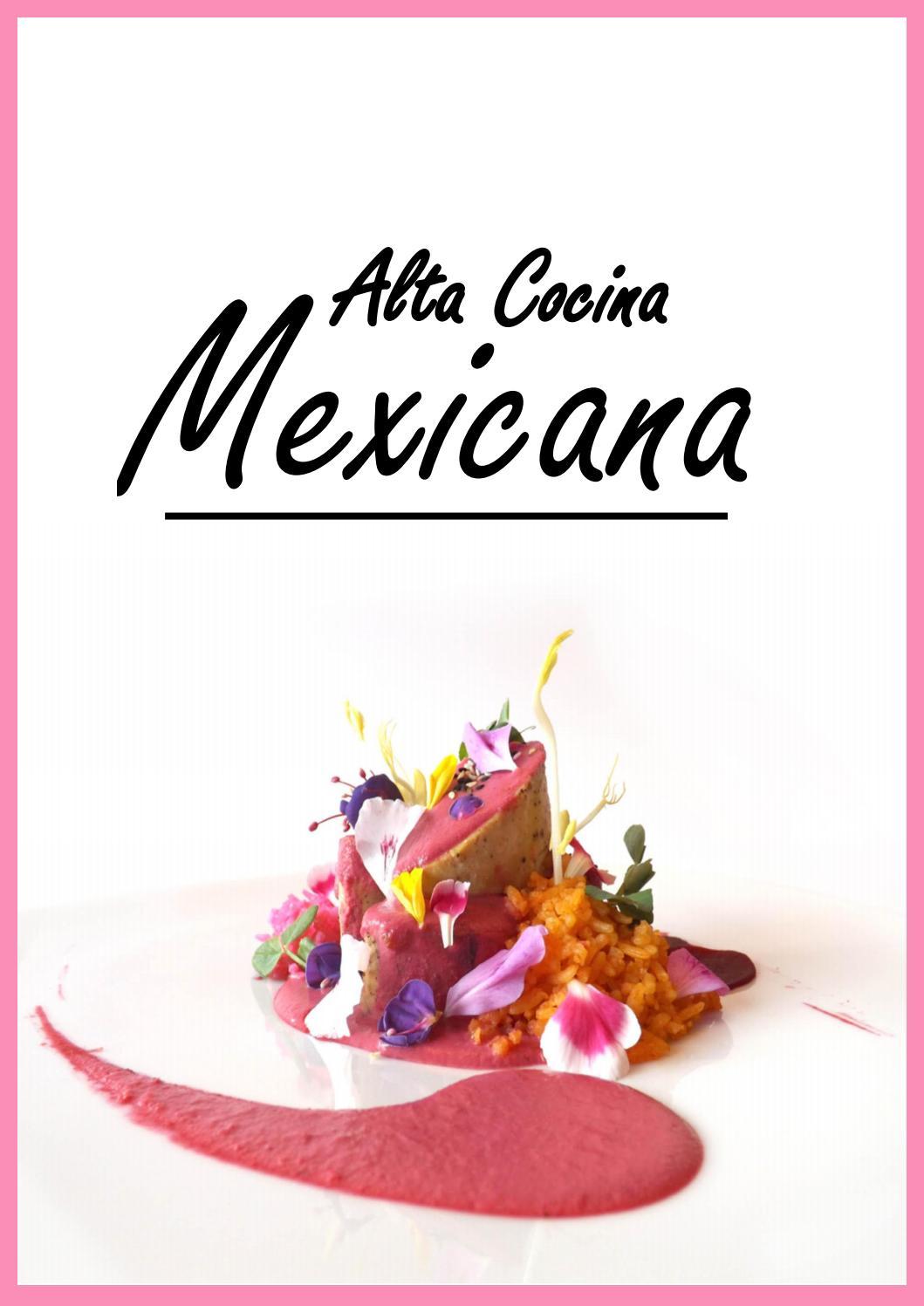 Alta cocina mexicana by joseph millan issuu for Alta cocina mexicana