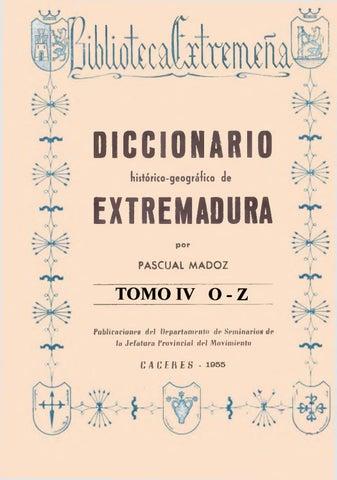 53f48159ddb7 Diccionario histórico-geográfico de Extremadura (Tomo IV O-Z) por ...