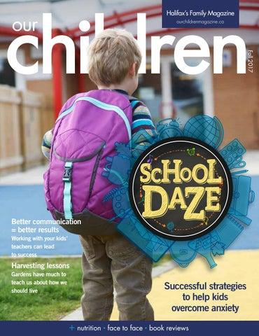 Halifax s Family Magazine ourchildrenmagazine.ca. Fall 2017 e9ada2a19ce0a