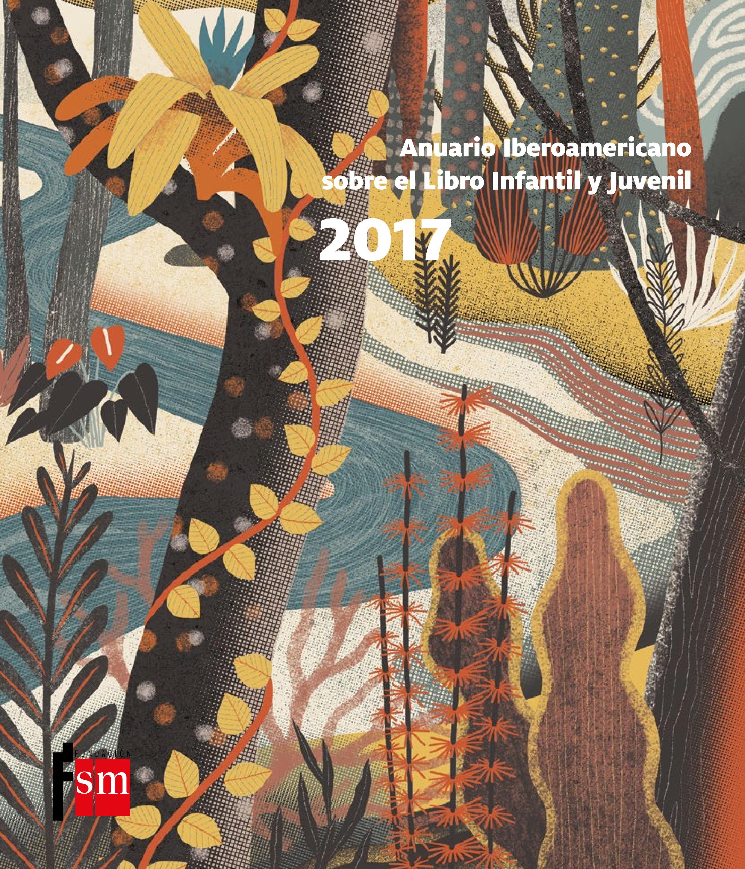 Anuario iberoamericano sobre el libro infantil y juvenil 2017 by Ana Cruz -  issuu