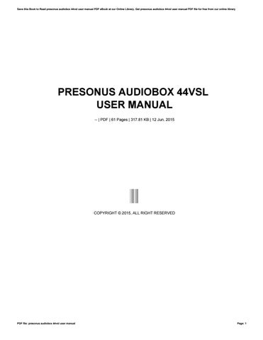 Presonus audiobox 44vsl user manual by iera54devana issuu save this book to read presonus audiobox 44vsl user manual pdf ebook at our online library get presonus audiobox 44vsl user manual pdf file for free from fandeluxe Image collections