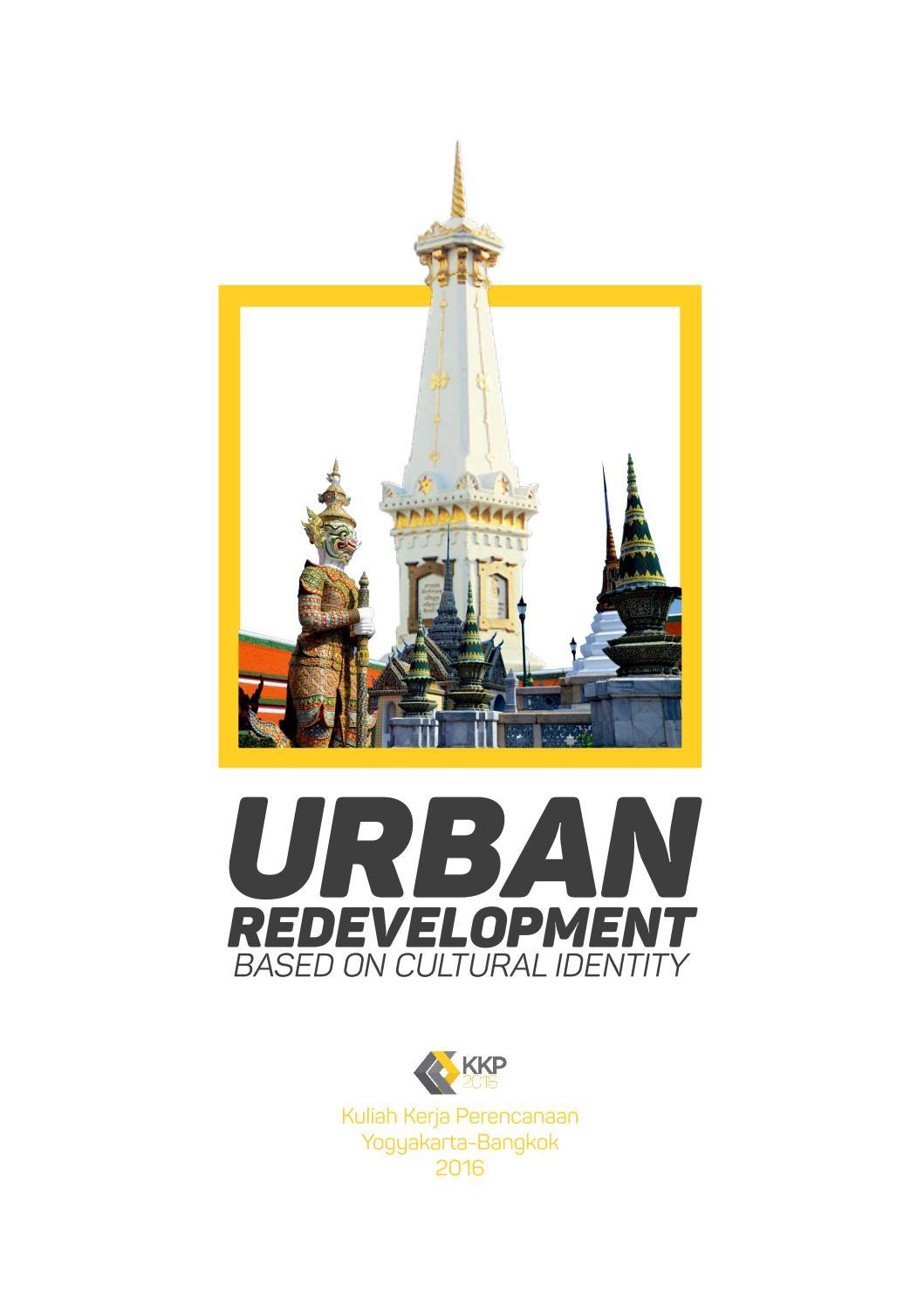 Laporan Kkp Pwk Ugm 2016 Urban Redevelopment Based On Cultural Identity By Mantjah Issuu