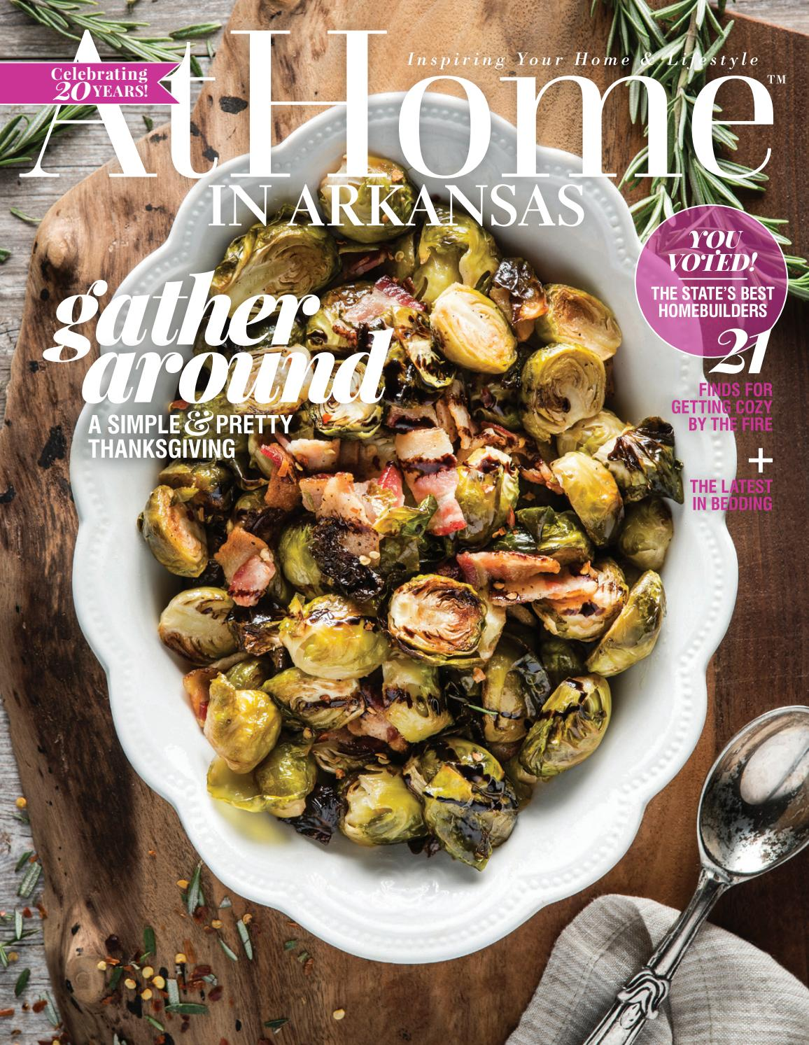 At Home in Arkansas | November 2017 by Root Publishing Inc. - issuu
