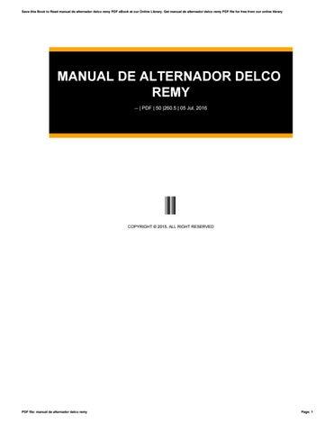 manual de alternador delco remy by andara45riskie issuu rh issuu com Alternador De Auto Autos De Alternadores Enfriados Por Agua