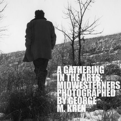 f9ca68ce32450b A Gathering in the Arts: Midwesterns Photographed by George M. Kren ...