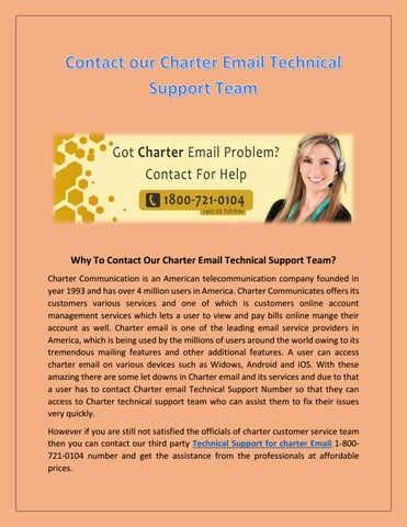 why to contact our charter email technical support team charter communication is an american telecommunication company founded in year 1993 and has over 4