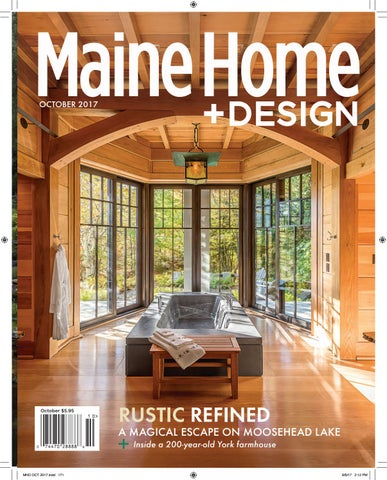 Maine Home+Design October 2017 by Maine Magazine - issuu