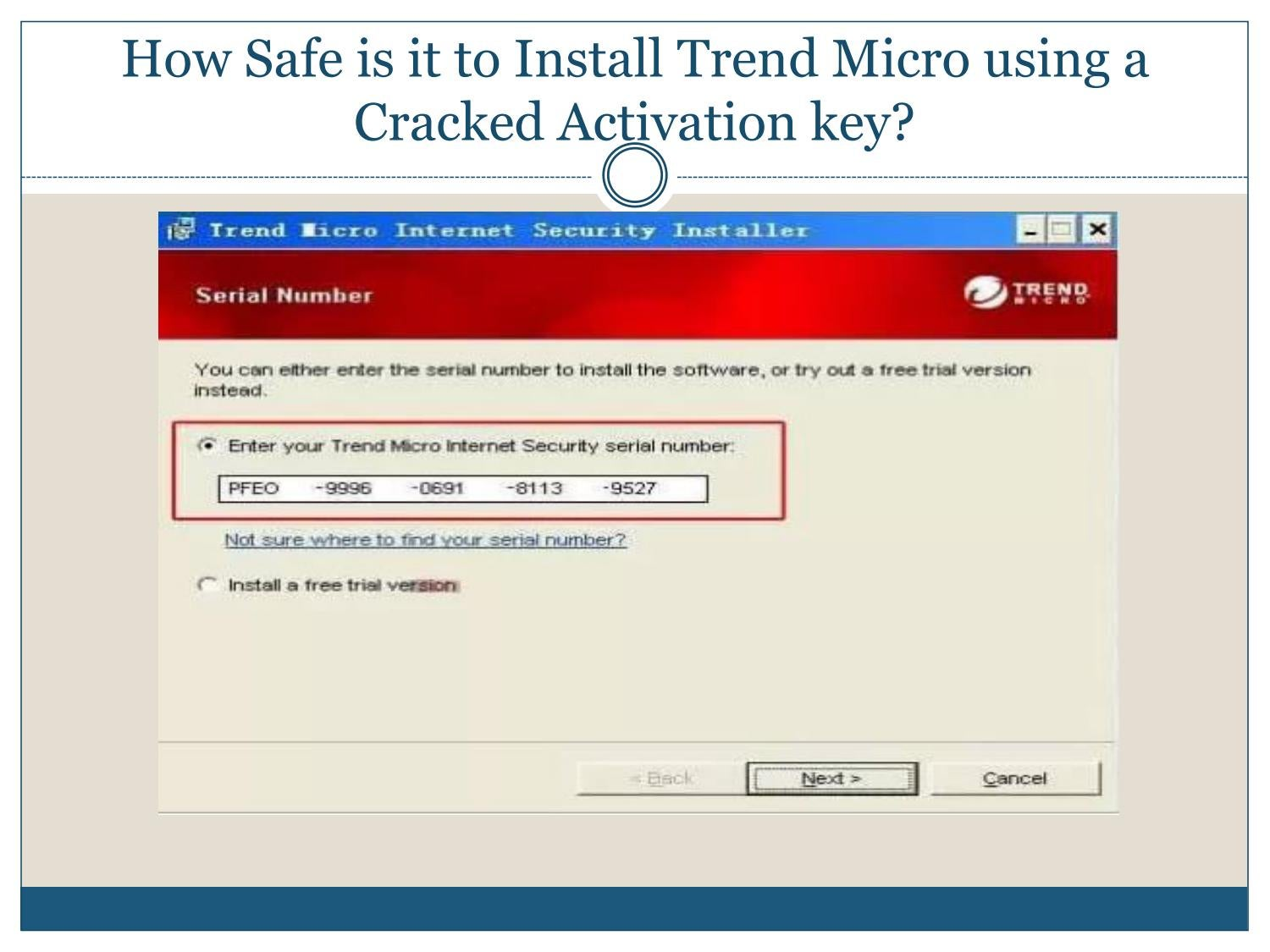 How safe is it to install Trend Micro using a cracked activation key
