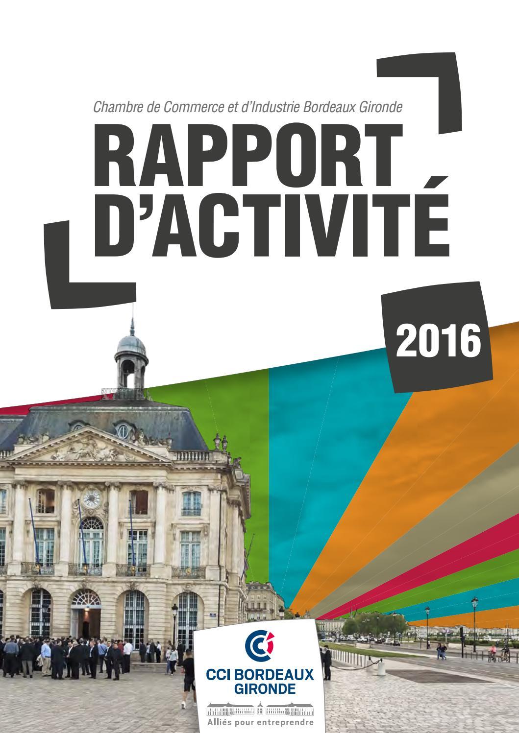 Cci bordeaux gironde rapport d 39 activit 2016 by cci bordeaux gironde issuu - Chambre du commerce bordeaux ...