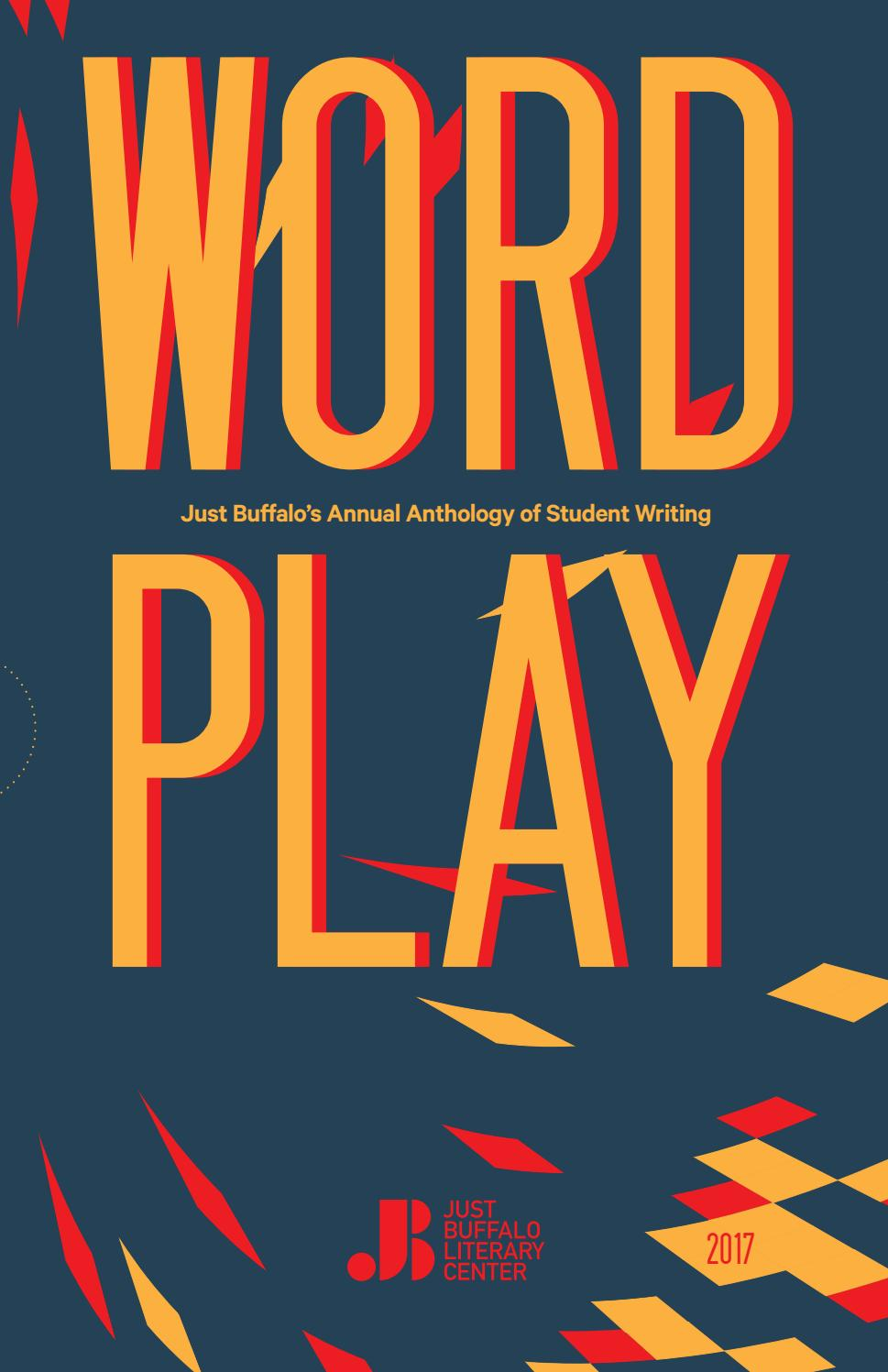 Wordplay 2017 by Just Buffalo Literary Center - issuu