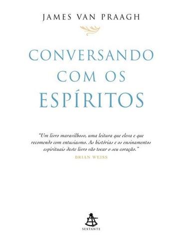 1f535ab0bd8c5 Conversando com os espiritos james van praagh by Paulo Víctor - issuu