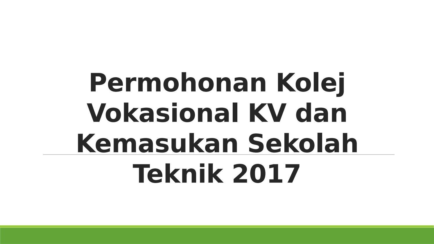 Permohonan Kolej Vokasional Kv Dan Kemasukan Sekolah Teknik 2017 By Jesika01 Issuu