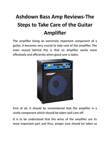 Ashdown bass amps reviews the steps to take care of the guitar