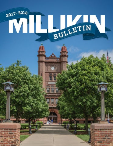 2017 - 2018 Millikin University Bulletin by Millikin