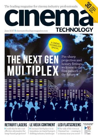 Cinema Technology Magazine - June 2017 by Cinema Technology - issuu