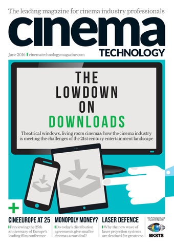 Cinema Technology Magazine - June 2016 by Cinema Technology