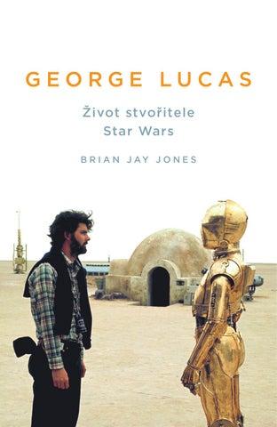 Brian Jay Jones  George Lucas   ukázka by Nakladatelství Paseka - issuu 7583e13195