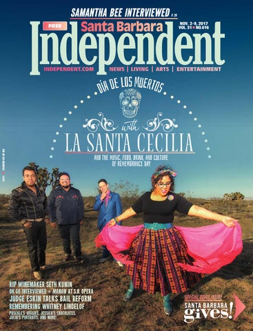 Santa Barbara Independent 110217 By Sb Independent Issuu
