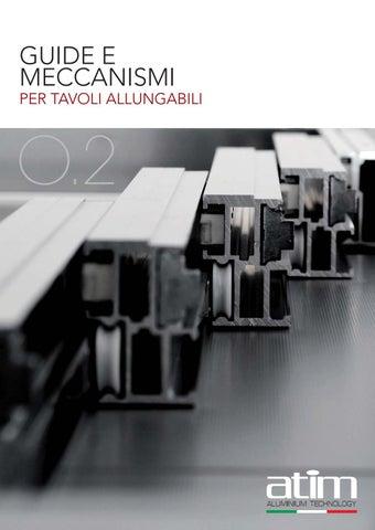 Guide Telescopiche Per Tavoli Allungabili.02 Guide E Meccanismi Per Tavoli Allungabili By Atim S P A Issuu