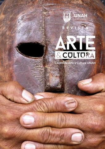 Universidad Nacional Autónoma de Honduras Revista de Arte y Cultura Julio –  Diciembre 2016 Vol. V   N°2 Directora CAC-UNAH   Editora  Olga Joya Comité  ... b6c39f2dbaa