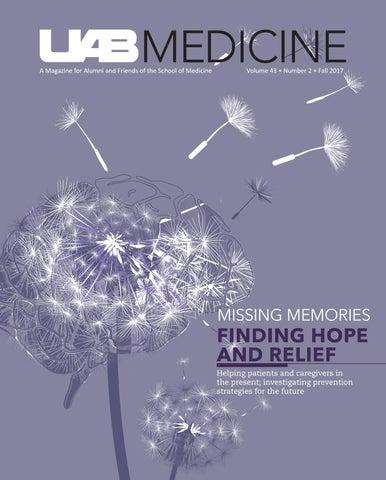 Uab Magazine Fall 2017 By Uab School Of Medicine Issuu