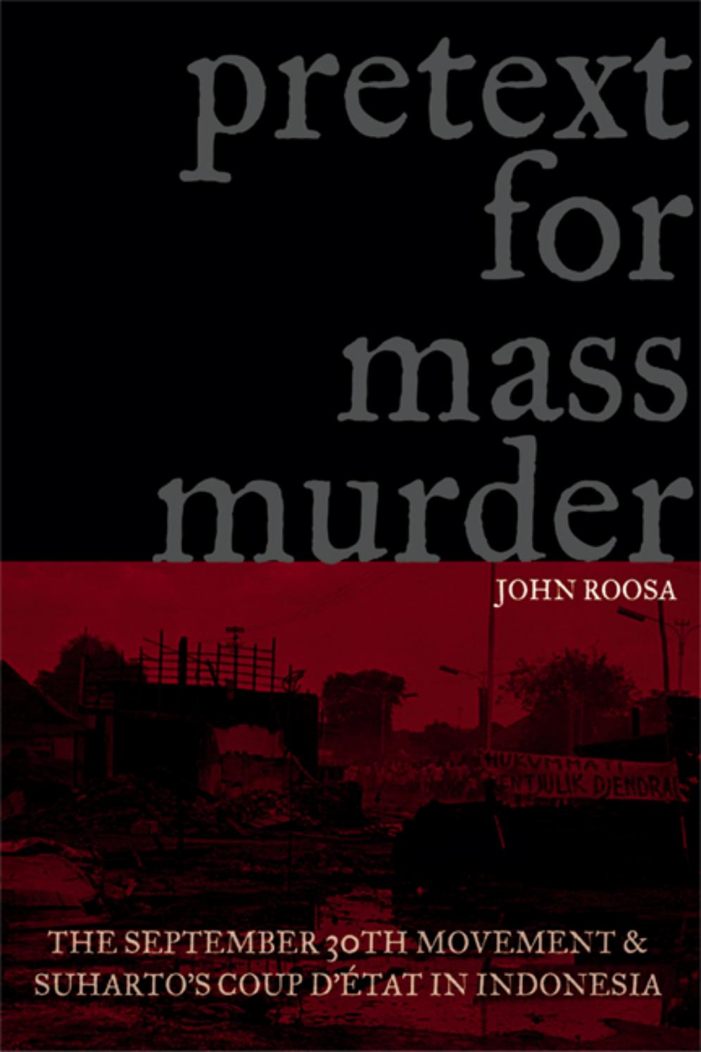 Pretext For Mass Murder John Roosa By Kruntil Issuu Tendencies Kaos Im Flying Helmet Abu Tua S