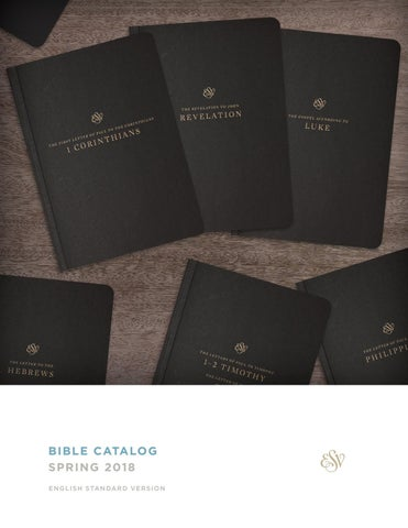 ESV Spring 2018 Bible Catalog By Crossway