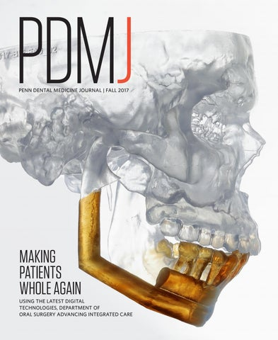 Fall 2017 Penn Dental Medicine Journal by Penn Dental
