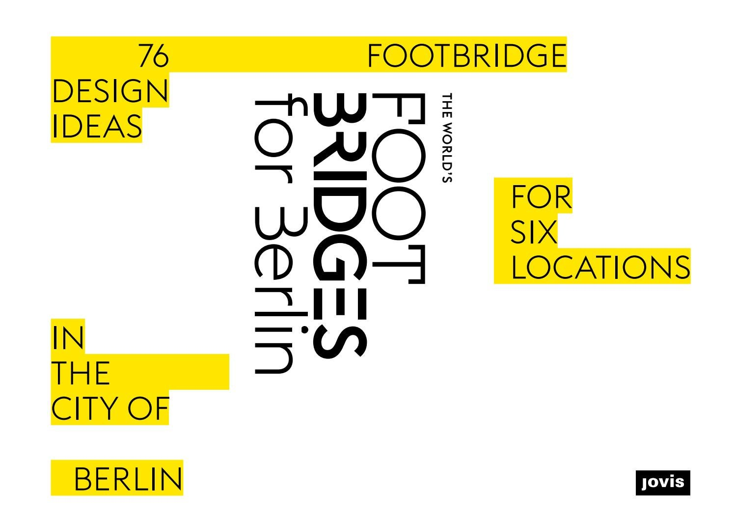 The World's Footbridges for Berlin by DETAIL - issuu