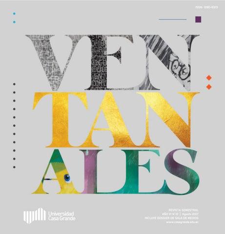 30d3a28119827 Ventanales 10 con Dossier by Publicaciones - Universidad Casa Grande ...